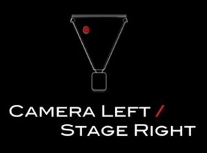 Camera Left Stage Right